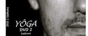 «YÔGA, SADHANA», le 2ème DVD by Herberson Oliveira pour une pratique quotidienne…